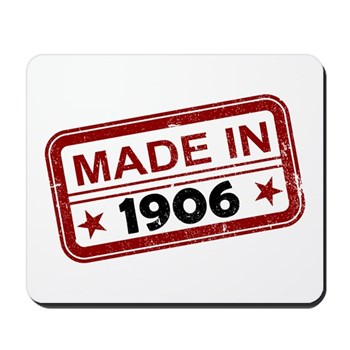 Stamped Made In 1906 Mousepad