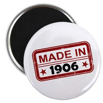 Stamped Made In 1906 Magnet