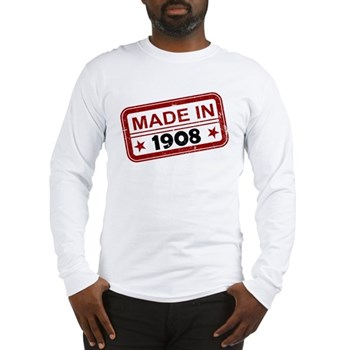 Stamped Made In 1908 Long Sleeve T-Shirt