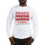 Diet - Dont piss me off Long Sleeve T-Shirt