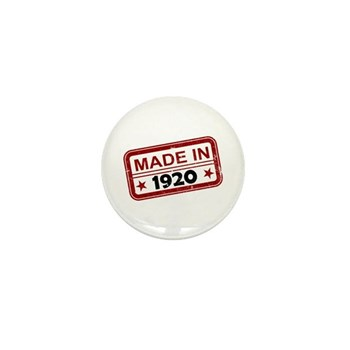 Stamped Made In 1920 Mini Button