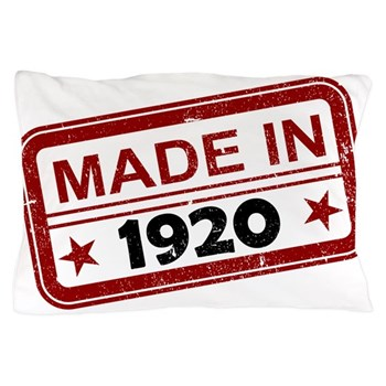 Stamped Made In 1920 Pillow Case