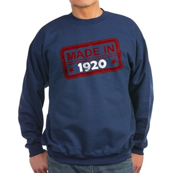 Stamped Made In 1920 Dark Sweatshirt