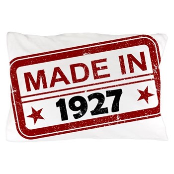 Stamped Made In 1927 Pillow Case