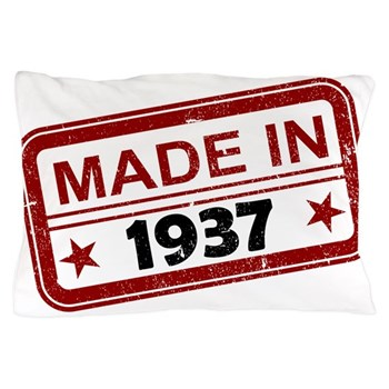 Stamped Made In 1937 Pillow Case