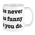 Cops Never Think It's Funny Mug