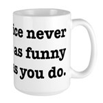 Cops Never Think It's Funny Large Mug