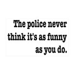 Cops Never Think It's Funny 35x21 Wall Decal
