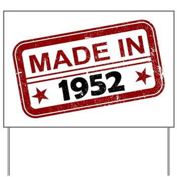 Stamped Made In 1952 Yard Sign