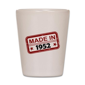 Stamped Made In 1952 Shot Glass