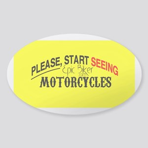 Please, Start Seeing Motorcycles Sticker