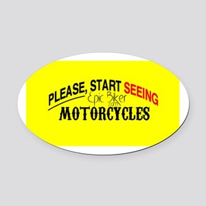 Please, Start Seeing Motorcycles Oval Car Magnet
