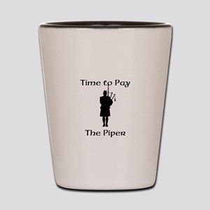 Pay the Piper Shot Glass