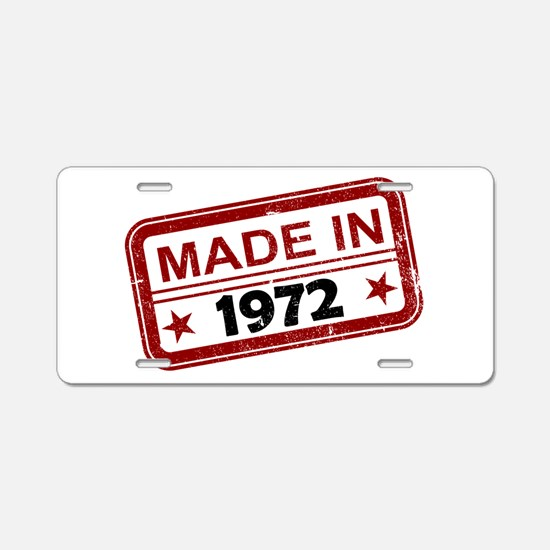 Stamped Made In 1972 Aluminum License Plate