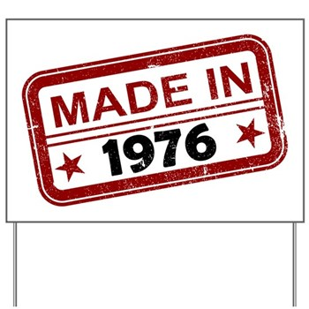 Stamped Made In 1976 Yard Sign