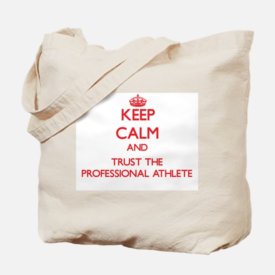Keep Calm and Trust the Professional Athlete Tote