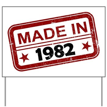 Stamped Made In 1982 Yard Sign