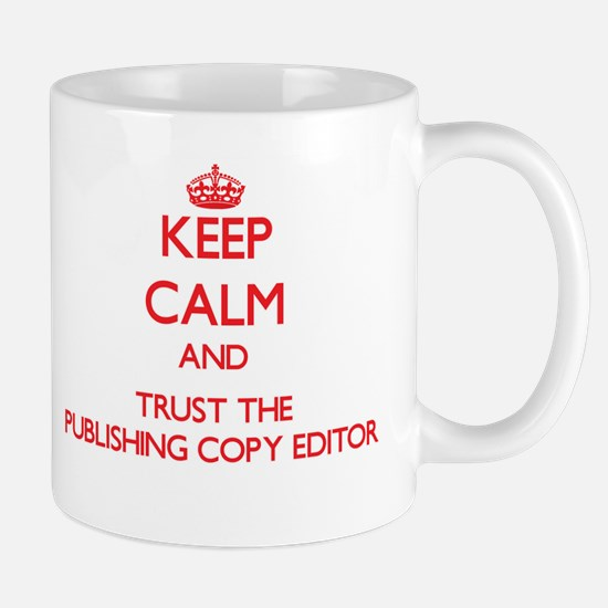 Keep Calm and Trust the Publishing Copy Editor Mug