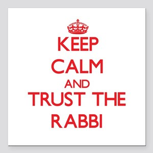 Keep Calm and Trust the Rabbi Square Car Magnet 3""