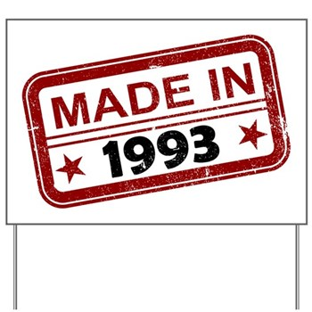 Stamped Made In 1993 Yard Sign
