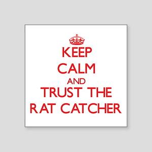 Keep Calm and Trust the Rat Catcher Sticker