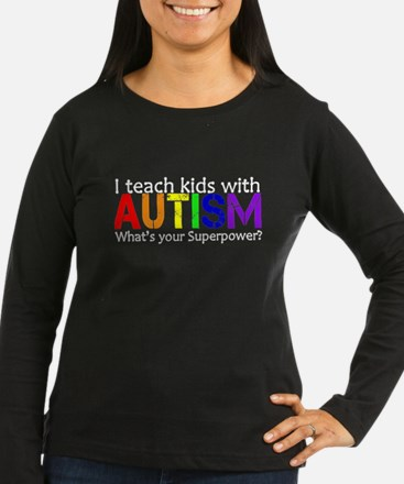 I teach kids with Autism Long Sleeve T-Shirt