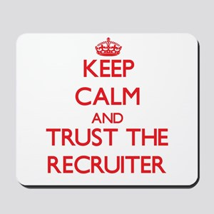 Keep Calm and Trust the Recruiter Mousepad