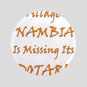 "Nambia Village 3.5"" Button"