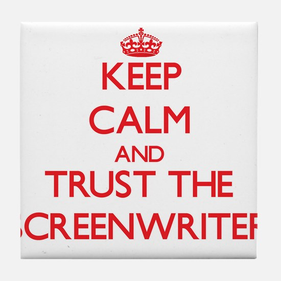 Keep Calm and Trust the Screenwriter Tile Coaster
