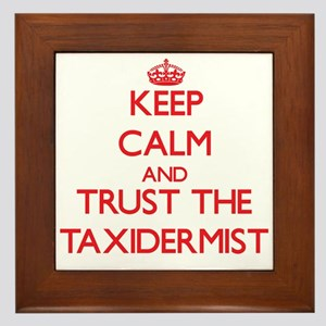 Keep Calm and Trust the Taxidermist Framed Tile