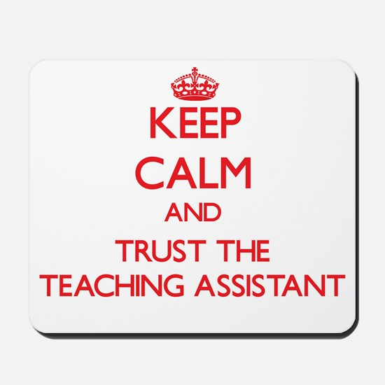 Keep Calm and Trust the Teaching Assistant Mousepa