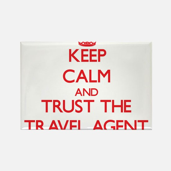 Keep Calm and Trust the Travel Agent Magnets