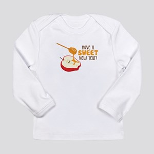 Have A SWEET New Year! Long Sleeve T-Shirt