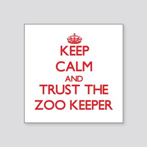 Keep Calm and Trust the Zoo Keeper Sticker