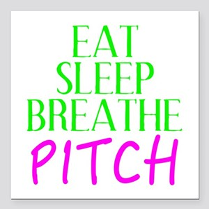 "Eat Sleep Breathe Pitch Square Car Magnet 3"" x 3"""