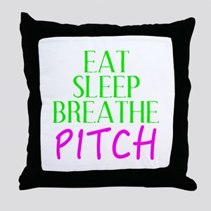 Eat Sleep Breathe Pitch Throw Pillow