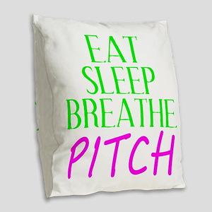 Eat Sleep Breathe Pitch Burlap Throw Pillow