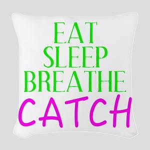 Eat Sleep Breathe Catch Woven Throw Pillow