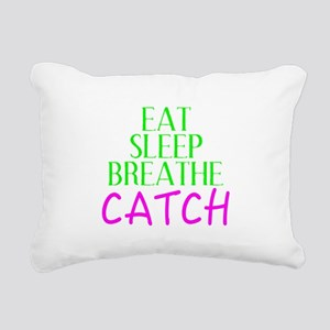 Eat Sleep Breathe Catch Rectangular Canvas Pillow