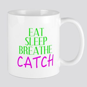 Eat Sleep Breathe Catch Mugs