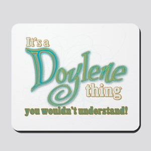 Its A Doylene Thing Mousepad