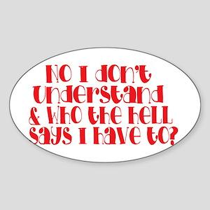 do you understand? Sticker (Oval)