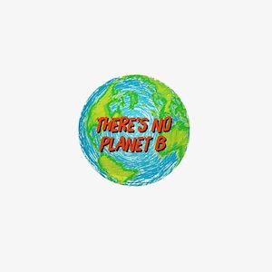 There's No Planet B Mini Button