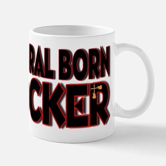 Natural Born Rocker Mug
