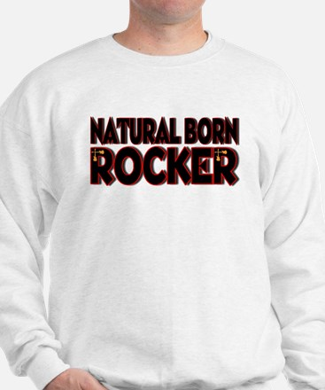 Natural Born Rocker Sweatshirt