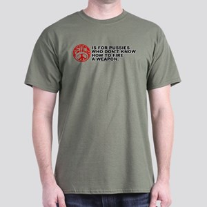 Peace is for Pussies - Dark T-Shirt