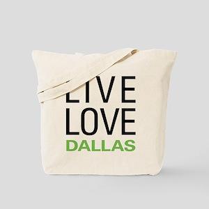 Live Love Dallas Tote Bag