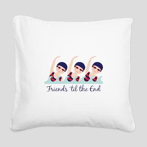 Friends til the End Square Canvas Pillow