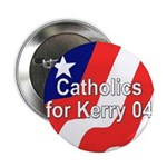 Catholic for Kerry Button!