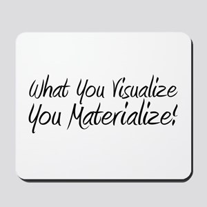 Visualize and Materialize Mousepad